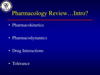 Pharmacology Review…Intro?