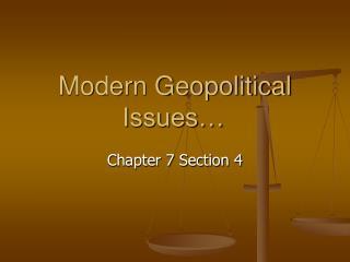 Modern Geopolitical Issues…