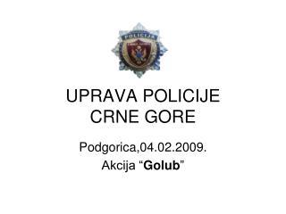 UPRAVA POLICIJE       CRNE GORE