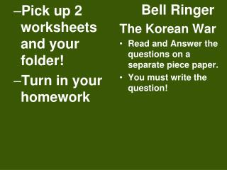 Pick up 2 worksheets and your folder! Turn in your homework