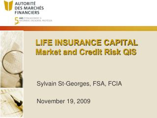 LIFE INSURANCE CAPITAL Market and Credit Risk QIS