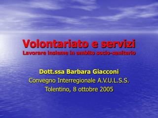 Volontariato e servizi  Lavorare insieme in ambito socio-sanitario