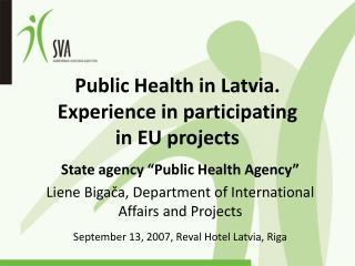 Public Health in Latvia. Experience in participating  in EU projects