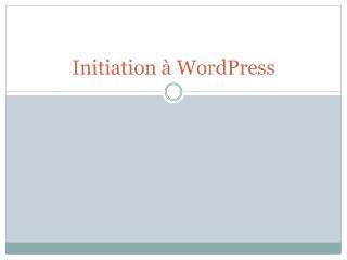 Initiation à  WordPress