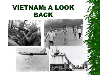 VIETNAM: A LOOK BACK