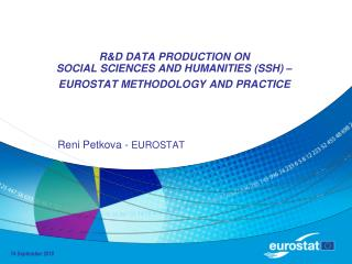 R&D DATA PRODUCTION ON  SOCIAL SCIENCES AND HUMANITIES (SSH) –EUROSTAT METHODOLOGY AND PRACTICE