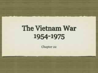 The Vietnam War  1954-1975