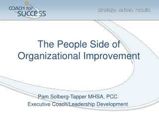 The People Side of  Organizational Improvement