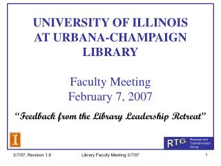 UNIVERSITY OF ILLINOIS  AT URBANA-CHAMPAIGN LIBRARY Faculty Meeting February 7, 2007