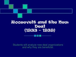 Roosevelt and the New Deal (1933 – 1939)