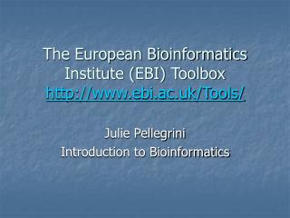 The European Bioinformatics Institute (EBI) Toolbox ebi.ac.uk/Tools/
