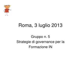 Roma, 3 luglio 2013