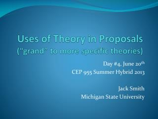 """Uses of Theory in Proposals  (""""grand"""" to more specific theories)"""