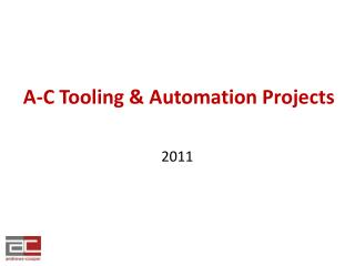 A-C Tooling & Automation Projects