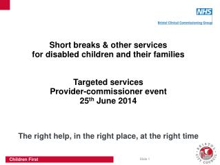 Short breaks & other services  for disabled children and their families Targeted services