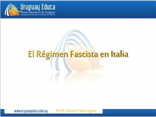 El R�gimen Fascista en Italia