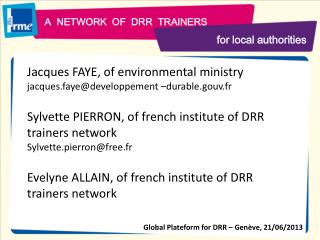 A  NETWORK  OF  DRR  TRAINERS