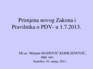 Primjena novog Zakona i Pravilnika o PDV- u 1.7.2013.