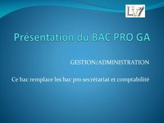 Présentation du BAC PRO GA