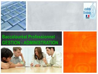 Baccalaur�at Professionnel GESTION - ADMINISTRATION