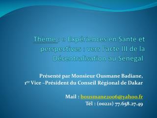 Présenté par  Monsieur Ousmane Badiane,  1 er  Vice –Président du Conseil Régional de Dakar