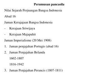 Perumusan pancasila Nilai Sejarah Perjuangan Bangsa Indonesia Abad 16