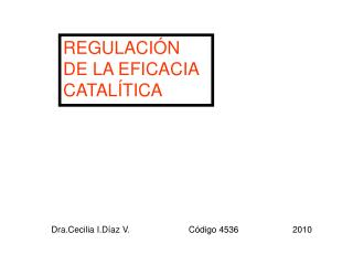 REGULACIÓN DE LA EFICACIA  CATALÍTICA
