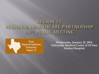 Region 15 Regional Healthcare Partnership 19 th  Public Meeting