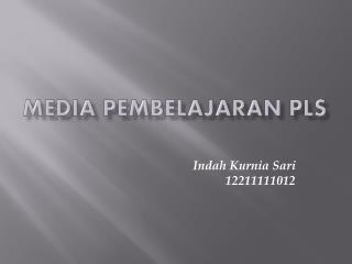 Media Pembelajaran PLS