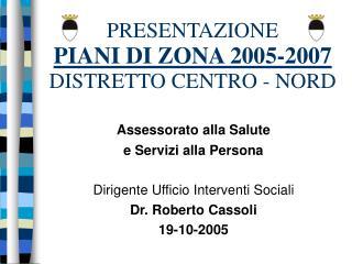 PRESENTAZIONE  PIANI DI ZONA 2005-2007 DISTRETTO CENTRO - NORD