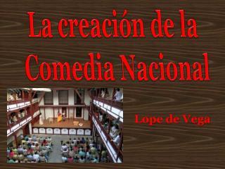 La creación de la Comedia Nacional