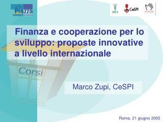 Finanza e cooperazione per lo sviluppo: proposte innovative a livello internazionale