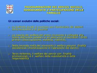 Gli scenari evolutivi delle politiche sociali:
