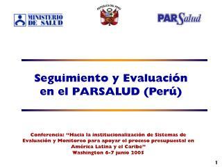 Seguimiento y Evaluación en el PARSALUD (Perú)