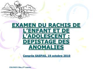 EXAMEN DU RACHIS DE L'ENFANT ET DE L'ADOLESCENT: DEPISTAGE DES ANOMALIES