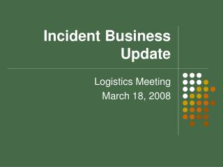 Incident Business Update
