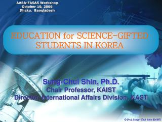 EDUCATION for SCIENCE-GIFTED  STUDENTS IN KOREA