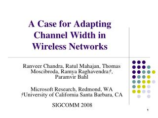 A Case for Adapting Channel Width in  Wireless Networks