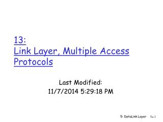 13:  Link Layer, Multiple Access Protocols