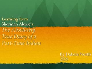 Learning from  Sherman Alexie 's The Absolutely True Diary of a Part-Time Indian