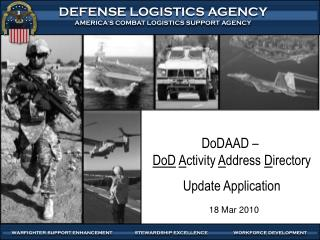 DoDAAD –  DoD A ctivity  A ddress  D irectory Update Application