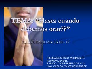"""TEMA: """" Hasta  cuando debemos orar ??"""""""