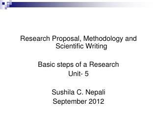 Research Proposal, Methodology and Scientific Writing Basic steps of a Research  Unit- 5