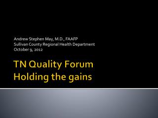 TN Quality Forum Holding the gains
