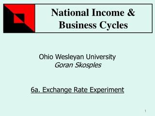 Ohio Wesleyan University Goran Skosples 6a. Exchange Rate Experiment