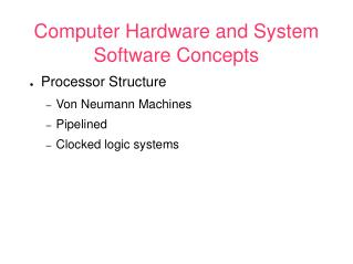 Computer Hardware and System Software Concepts