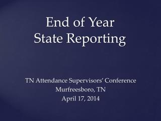 End of Year  State Reporting