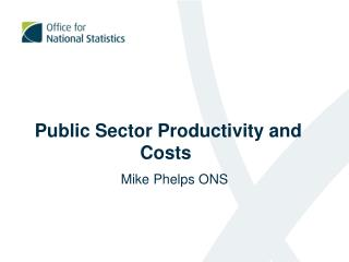 Public Sector Productivity and Costs