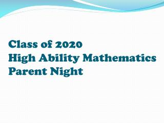 Class of 2020 High Ability Mathematics Parent Night