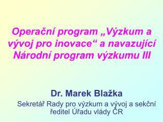 """Operační program """"Výzkum a vývoj pro inovace"""" a navazující Národní program výzkumu III"""